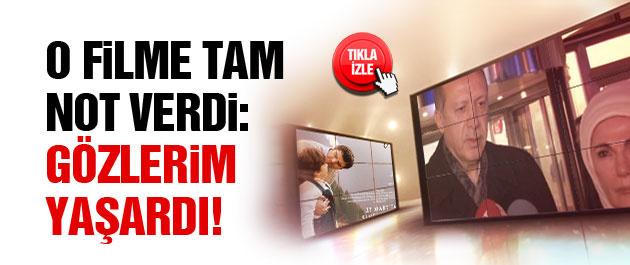 Erdoğan'dan o filme tam not: Gözlerim yaşardı!