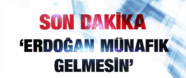 İran son dakika Erdoğan gelmesin çıkışı