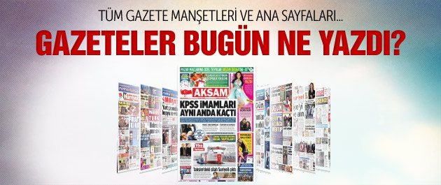 Gazete manşetleri 29 Mart 2015