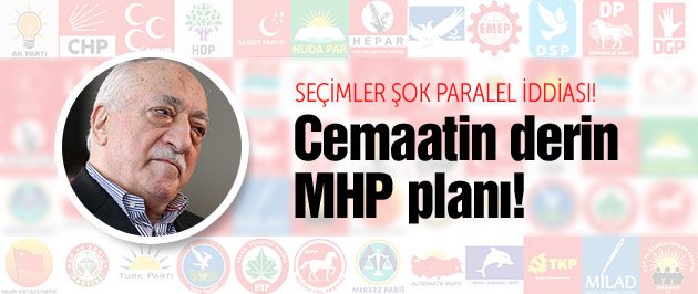 Seçimler için şok iddia! Cemaatin MHP planı!