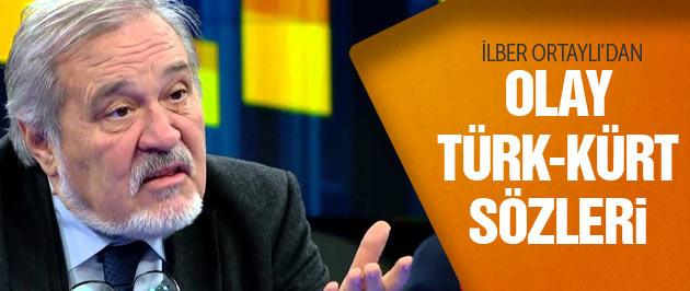 İlber Ortaylı'dan olay Türk-Kürt açıklaması
