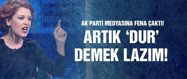 Nagehan Alçı'dan AK Parti medyasına sert uyarı