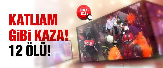 Urfa'da katliam gibi kaza: 12 ölü!