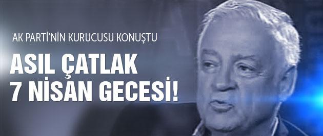 AK Partinin kurucusundan bomba 7 Nisan yorumu!