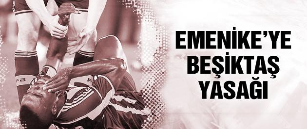 Emenike'ye Beşiktaş yasağı geldi