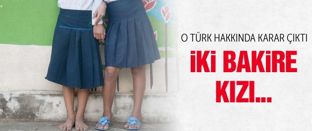 2 kızın beraketini satın alan Türk hakkında karar