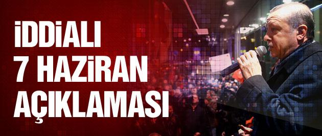 Erdoğan'dan flaş 7 Haziran açıklaması