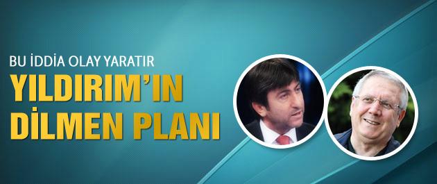 Aziz Yıldırım'ın Rıdvan Dilmen planı