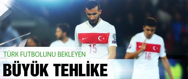 Türk futbolunu bekleyen tehlike!
