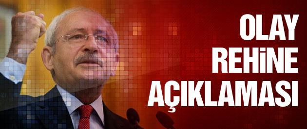 Kılıçdaroğlu'ndan olay rehine açıklaması