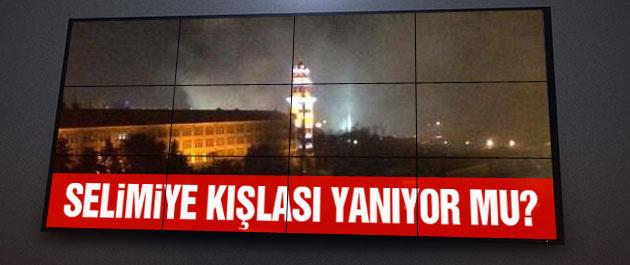 Selimiye Kışlası yanıyor mu?