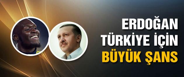 Tayyip Erdoğan Türkiye için büyük şans!