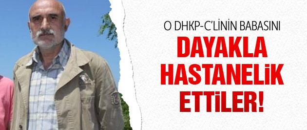 DHKP-C'li Şafak Yayla'nın babasına dayak!