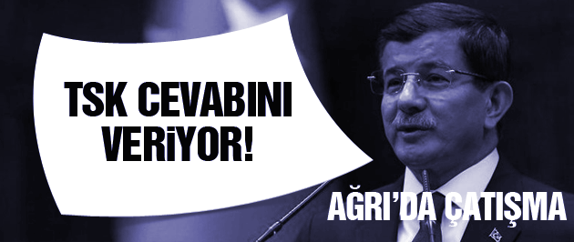 Davutoğlu son dakika Ağrı çatışma açıklaması