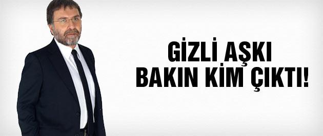 'Ahmet Hakan'ın gizli aşkı' bakın kim...