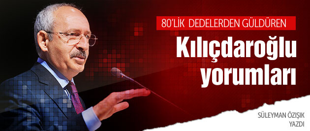 80'lik dedelerden güldüren Kılıçdaroğlu yorumları