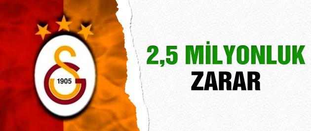Galatasaray'da 2.5 milyon liralık zarar
