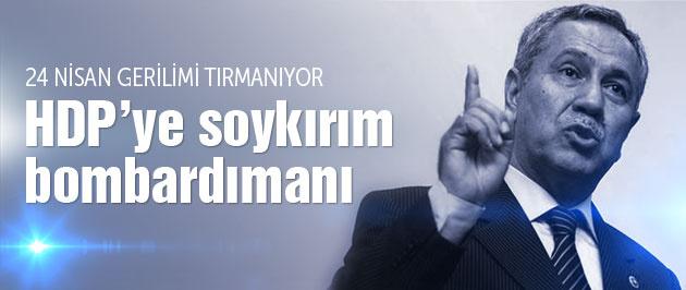 Arınç'tan HDP'ye soykırım bombardımanı!