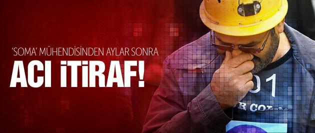 Soma mühendisinden acı 'maden' itirafı!