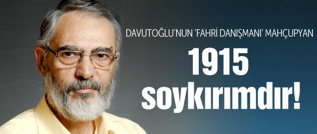 Etyen Mahçupyan: 1915 Ermeni Soykırımı'dır!