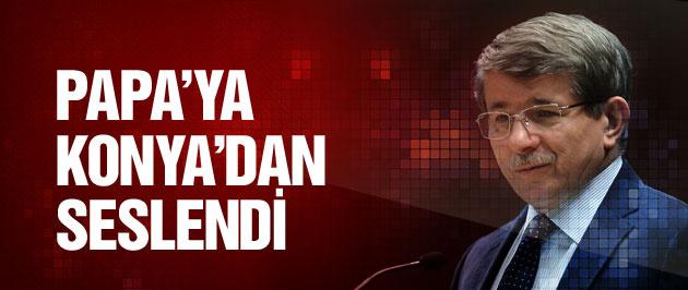 Davutoğlu Papa'ya Konya'dan seslendi