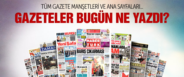 Gazete manşetleri 25 Nisan 2015