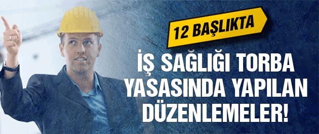 12 başlıkta İş Sağlığı Torba Yasası düzenlemeleri