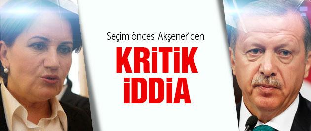 2015 genel seçimleri için Akşener'den 'Erdoğan' iddiası
