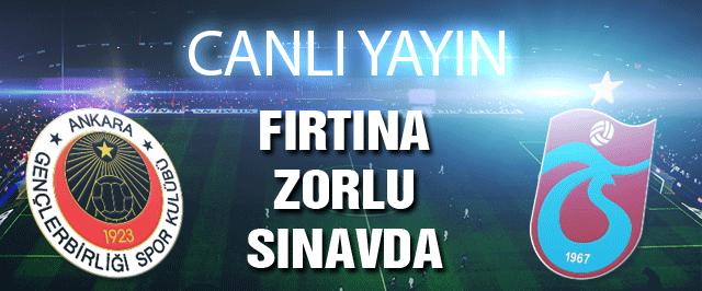 Gençlerbirliği Trabzonspır maçı (CANLI YAYINI)
