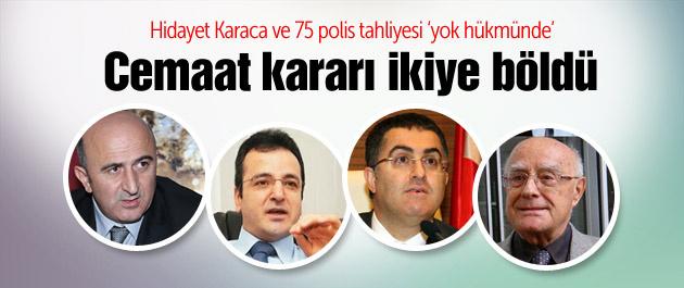 Karaca ve 75 polis yargıyı ikiye böldü