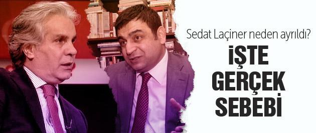 Sedat Laçiner neden ayrıldı işte işin aslı!