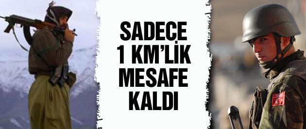 TSK ile PKK arasında 1 kilometre kaldı!