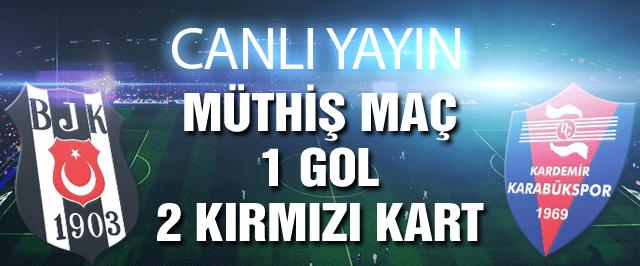 Beşiktaş Karabükspor maçı / CANLI YAYIN