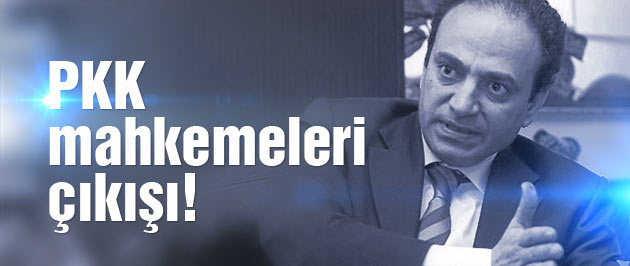 Osman Baydemir'den PKK mahkemeleri çıkışı