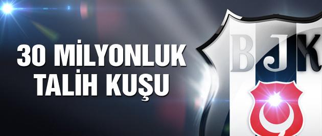 Beşiktaş'a 30 milyon euroluk talih kuşu