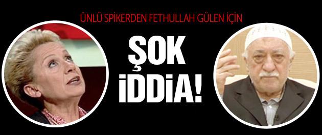 Ünlü spikerden Fethullah Gülen için şok sözler!