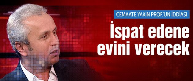 Gülen'e yakın profesör iddiasını çürütene evini verecek