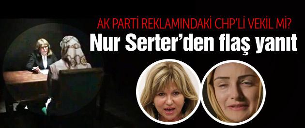 Nur Serter'den AK Parti'nin reklamına flaş yanıt!