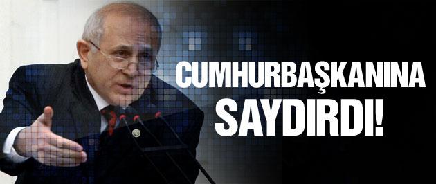 Burhan Kuzu Cumhurbaşkanı'na saydırdı!