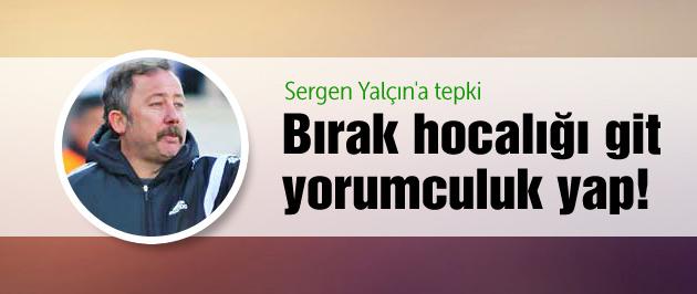 Galatasaraylılar'dan Sergen Yalçın'a tepki
