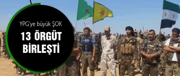 YPG'ye karşı 13 örgüt birleşti