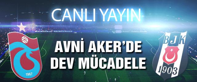 Trabzonspor Beşiktaş maçı CANLI