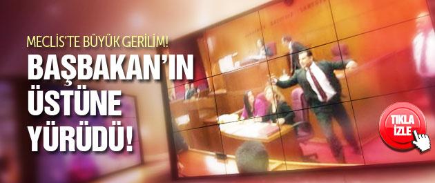Meclis'te büyük gerilim! Başbakan'ın üstüne yürüdü!