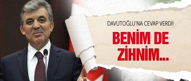 Abdullah Gül'den Davutoğlu'na cevap! Benim de zihnim...