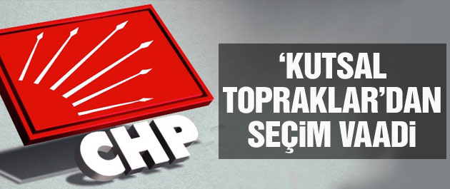 2015 genel seçimleri için CHP'den 'Hac' vaadi