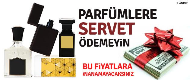 Parfüme servet ödemeyin!