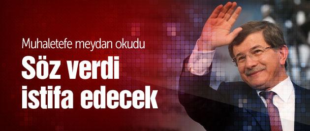 Davutoğlu'ndan muhalefete istifa resti