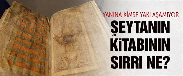 Şeytanın kitabının sırrı ne? Kimse yaklaşamıyor