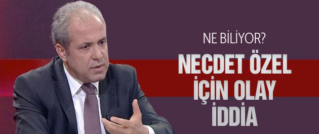 Şamil Tayyar'dan olay Necdet Özel iddiası