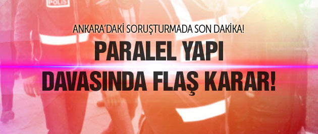 Ankara'da paralel davada flaş karar!